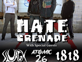 KELO Entertainment presents: Hate Grenade, Sluagh, Atomic 26, and 1818.  Saturday, March 23 at the Dawg House - Waynesboro, PA.