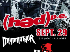 Sept. 29, 2018- Montage Music Hall - Rochester, NY - (HED)PE | Mammothor | Hate Grenade